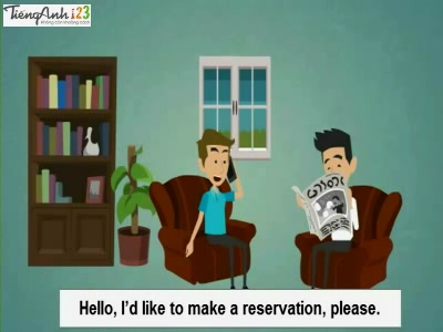 Bài 32: Making a reservation
